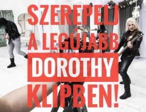Szerepelj a legújabb Dorothy klipben!